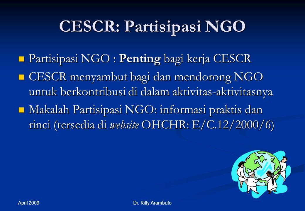 April 2009 Dr. Kitty Arambulo Argumen-argumen yang mendukung Protokol Opsional untuk ICESCR ICCPR dan ICESCR sama-sama meletakan terminologi pengakuan