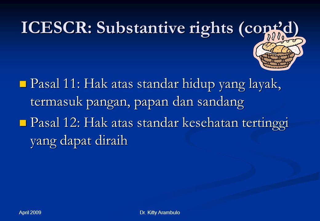 April 2009 Dr. Kitty Arambulo ICESCR: Hak-hak Substansial (lanjutan) Pasal 9: Hak atas Jaminan Sosial Pasal 9: Hak atas Jaminan Sosial Pasal 10: Perli