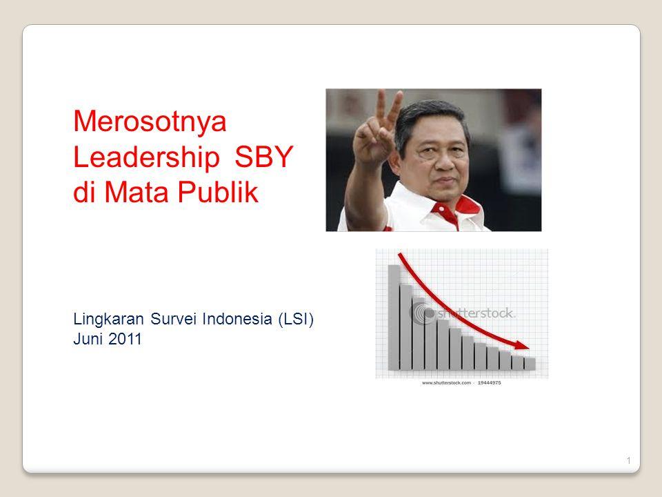 1 Merosotnya Leadership SBY di Mata Publik Lingkaran Survei Indonesia (LSI) Juni 2011