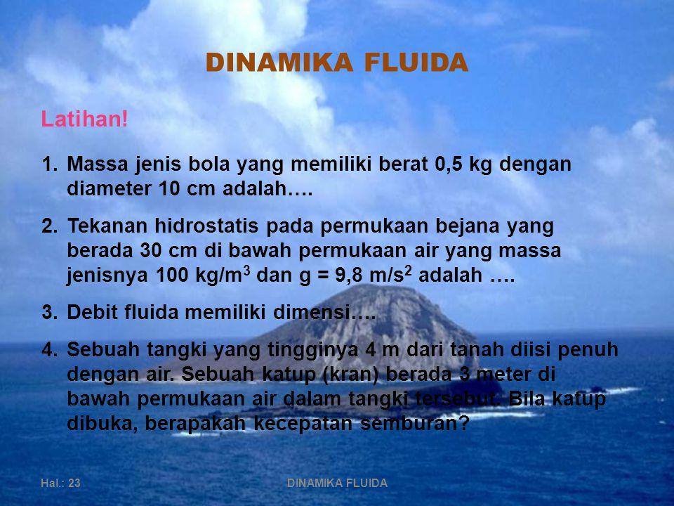 DINAMIKA FLUIDA Hal.: 23DINAMIKA FLUIDA Latihan.