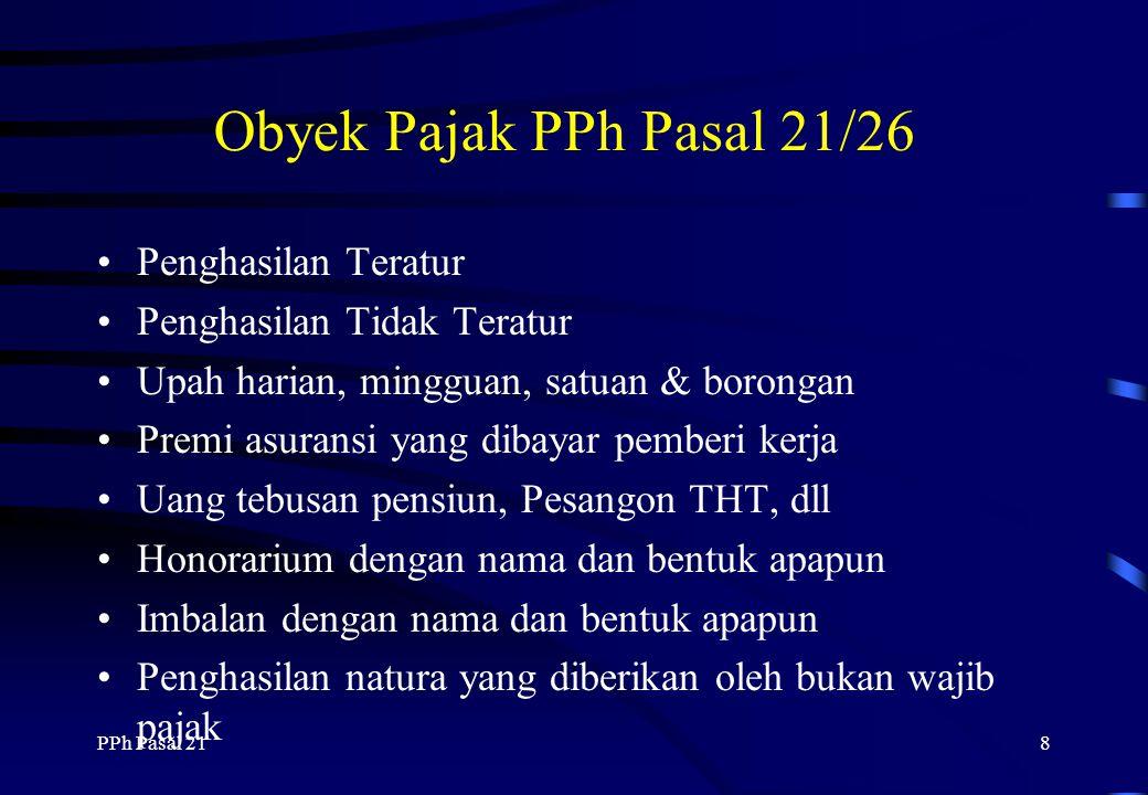 PPh Pasal 217 Bukan Pemotong PPh 21/26 Perwakilan Diplomatik seperti kedutaan besar negara sahabat Badan / Organisasi Internasional seperti organisasi