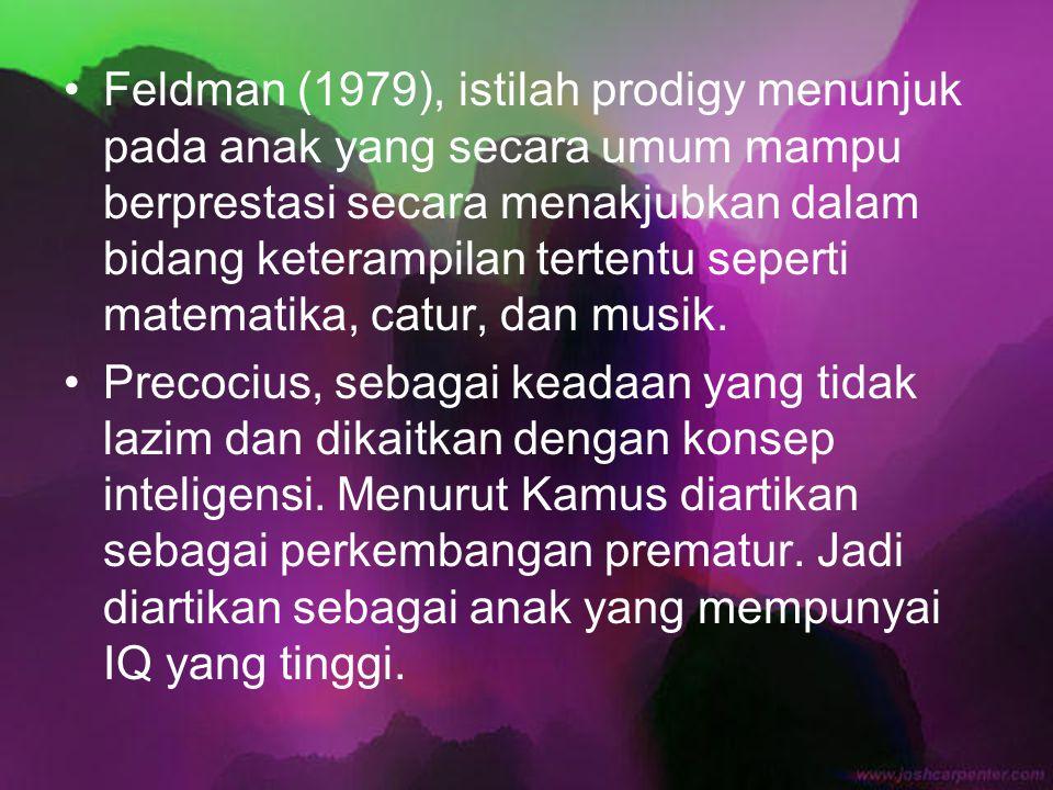 Feldman (1979), istilah prodigy menunjuk pada anak yang secara umum mampu berprestasi secara menakjubkan dalam bidang keterampilan tertentu seperti ma