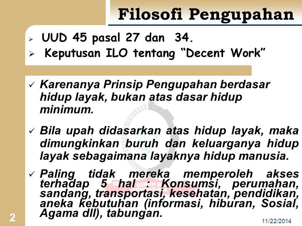 2 Filosofi Pengupahan  UUD 45 pasal 27 dan 34.