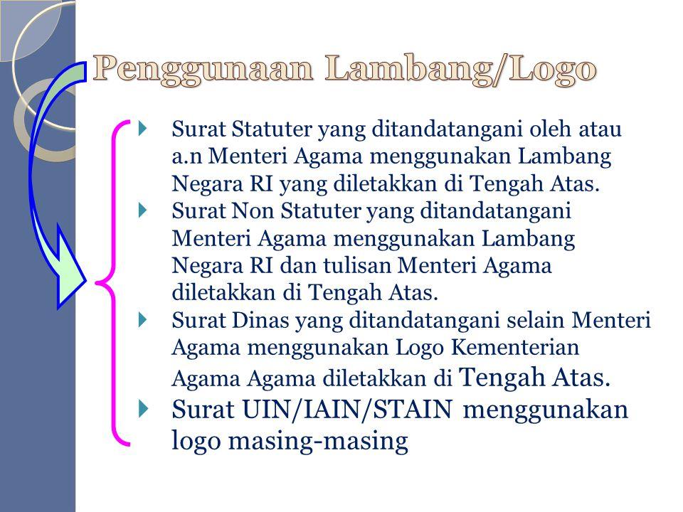  Surat Statuter yang ditandatangani oleh atau a.n Menteri Agama menggunakan Lambang Negara RI yang diletakkan di Tengah Atas.  Surat Non Statuter ya
