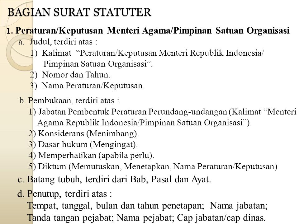 "1. Peraturan/Keputusan Menteri Agama/Pimpinan Satuan Organisasi a.Judul, terdiri atas : 1) Kalimat ""Peraturan/Keputusan Menteri Republik Indonesia/ Pi"
