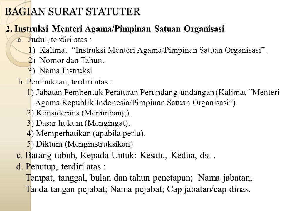 """2. Instruksi Menteri Agama/Pimpinan Satuan Organisasi a.Judul, terdiri atas : 1) Kalimat """"Instruksi Menteri Agama/Pimpinan Satuan Organisasi"""". 2) Nomo"""