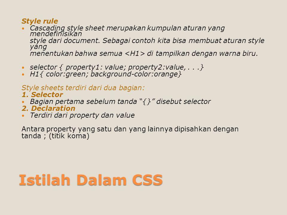 Komentar pada CSS Komentar biasa digunakan untuk memberi keterangan pada css yang dibuat.
