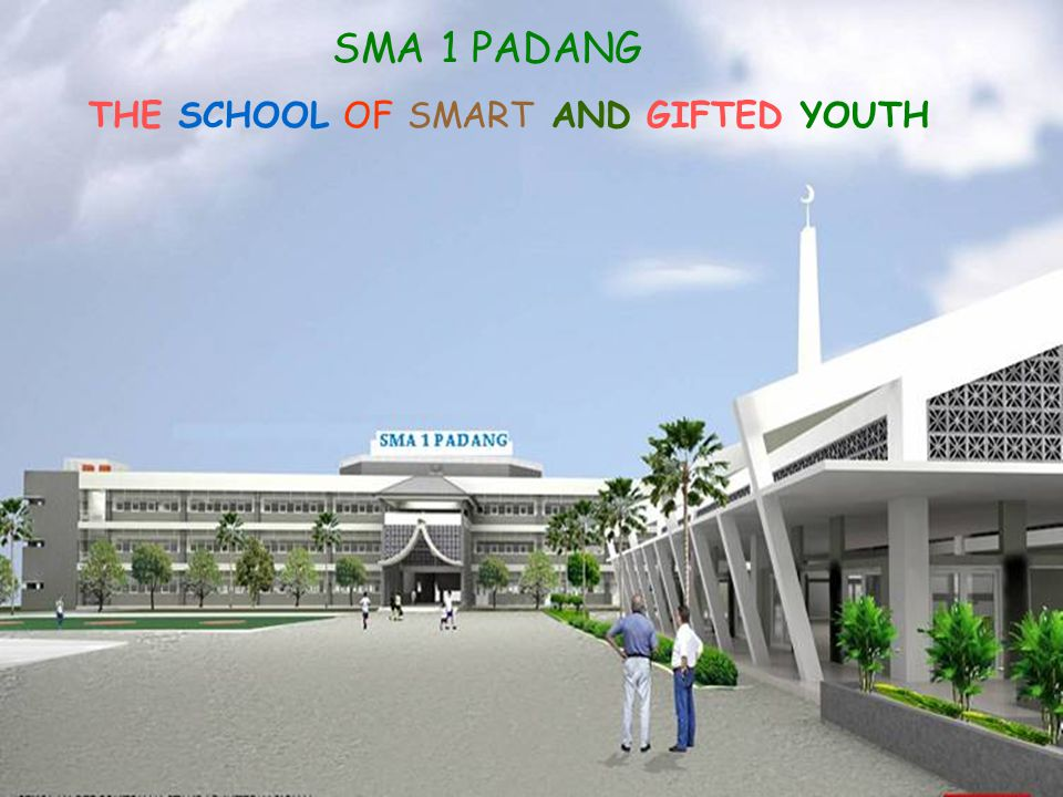 SMA 1 PADANG THE SCHOOL OF SMART AND GIFTED YOUTH