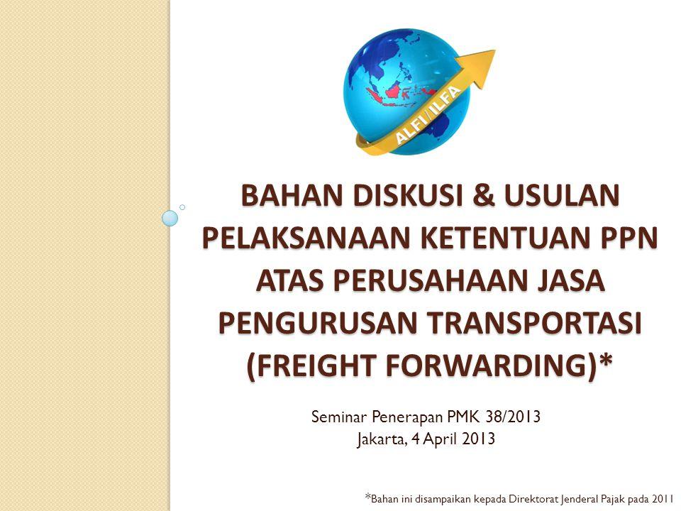 I.PPN Atas Jasa Freight Forwarding COY (FFC) I. Kegiatan Anggota ALFI/ILFA: a.