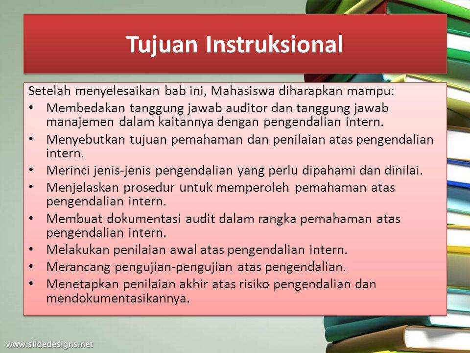 Tujuan Instruksional Setelah menyelesaikan bab ini, Mahasiswa diharapkan mampu: Membedakan tanggung jawab auditor dan tanggung jawab manajemen dalam k