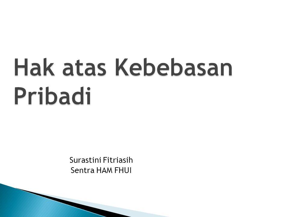 Hak atas Kebebasan Pribadi Surastini Fitriasih Sentra HAM FHUI