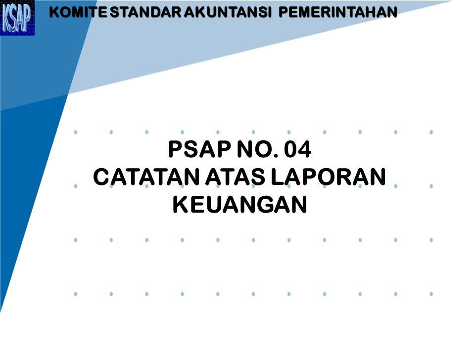 TUJUAN Tujuan Pernyataan Standar Catatan atas Laporan Keuangan adalah mengatur penyajian dan pengungkapan yang diperlukan pada Catatan Atas Laporan Keuangan lampiran I PP No.71 Tahun 20102