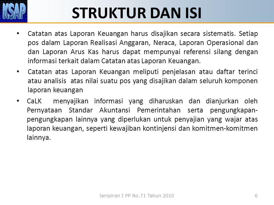 STRUKTUR DAN ISI Catatan atas Laporan Keuangan harus disajikan secara sistematis.