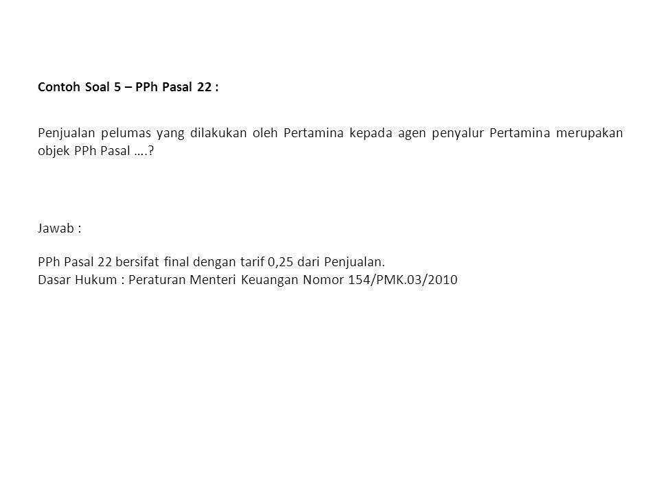Contoh Soal 4 – PPh Pasal 22 : PT ABC telah ditunjuk sebagai pemungut PPh Pasal 22 sejak tanggal 25 Februari 2009 oleh Kepala KPP Medan Belawan.