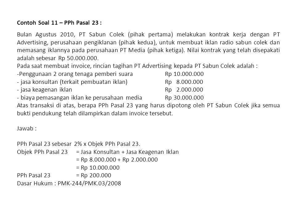Contoh Soal 10 – PPh Pasal 23 : PT Transindo memesan 500 pakaian kepada CV Berbaju, perusahaan jahit dan konvesi.