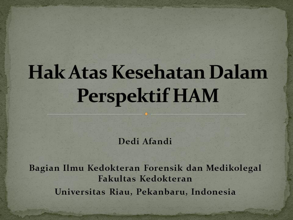 Dedi Afandi Bagian Ilmu Kedokteran Forensik dan Medikolegal Fakultas Kedokteran Universitas Riau, Pekanbaru, Indonesia