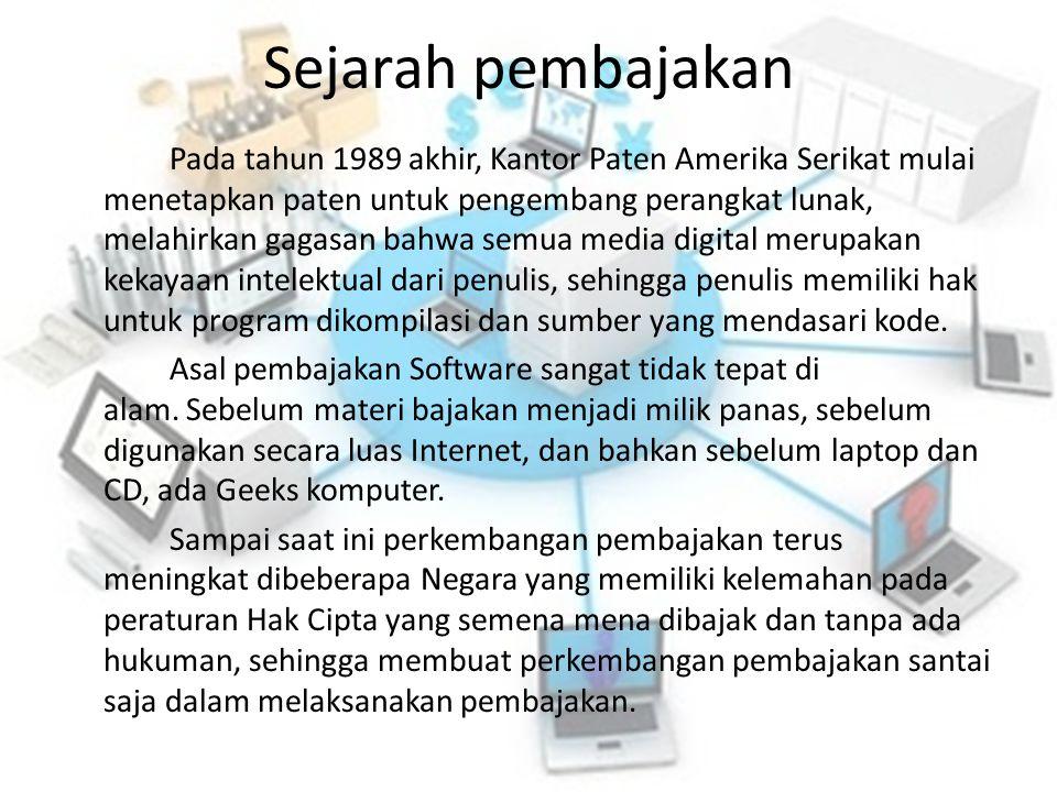 Sejarah pembajakan Pada tahun 1989 akhir, Kantor Paten Amerika Serikat mulai menetapkan paten untuk pengembang perangkat lunak, melahirkan gagasan bahwa semua media digital merupakan kekayaan intelektual dari penulis, sehingga penulis memiliki hak untuk program dikompilasi dan sumber yang mendasari kode.