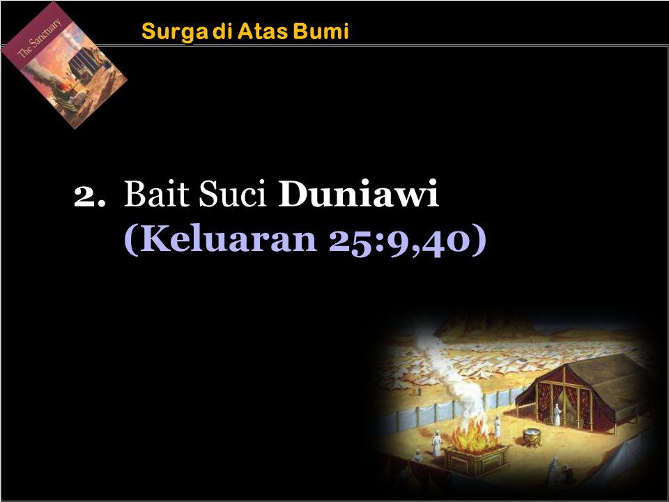 b b Understand the purposes of marriage Surga di Atas Bumi 2. Bait Suci Duniawi (Keluaran 25:9,40)