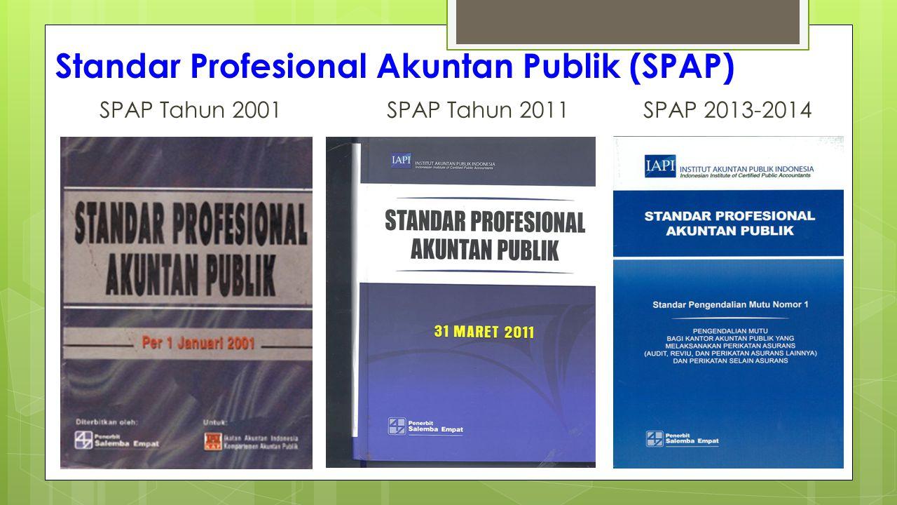 Standar Profesional Akuntan Publik (SPAP) SPAP Tahun 2001 SPAP Tahun 2011 SPAP 2013-2014