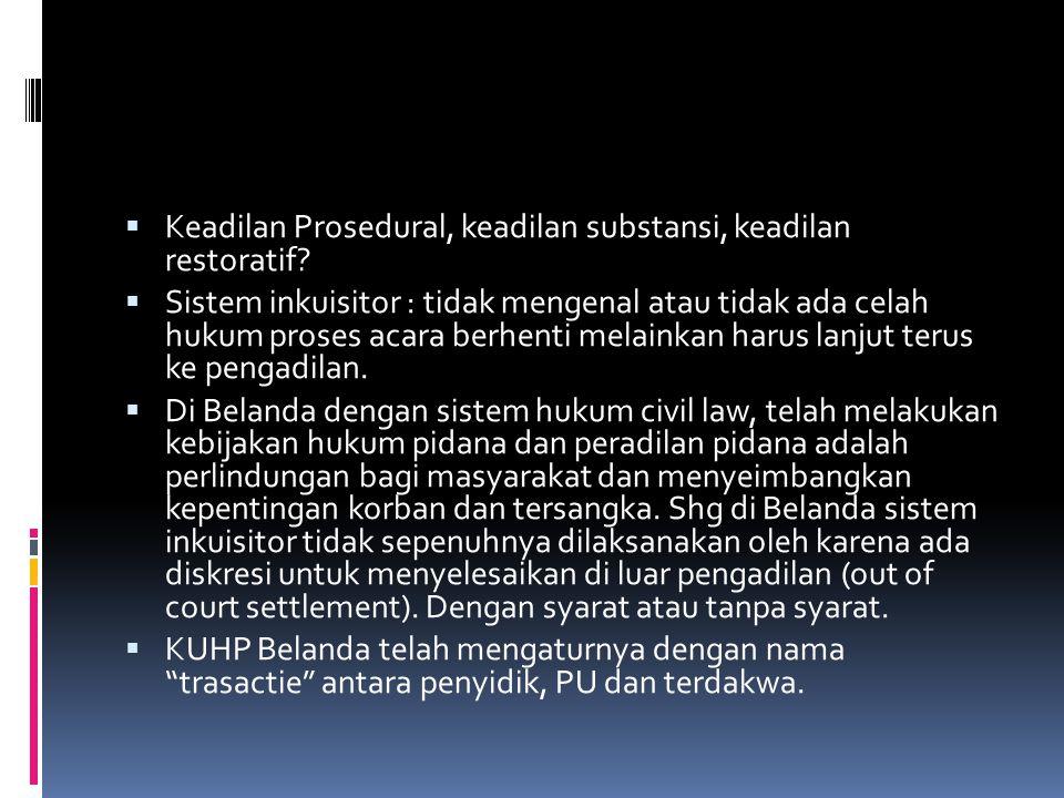  Keadilan Prosedural, keadilan substansi, keadilan restoratif.