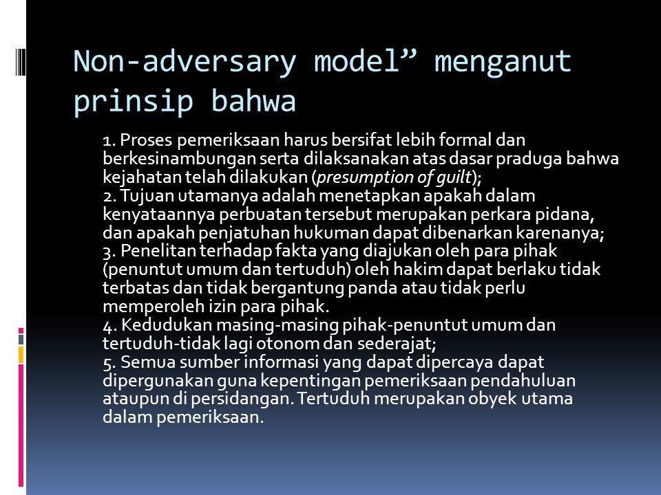 Non-adversary model menganut prinsip bahwa 1.