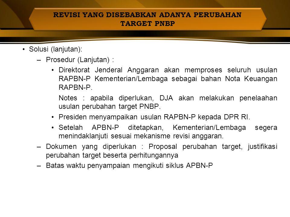 Kondisi : –berdasarkan perkembangan realisasi tahun berjalan dan adanya kebijakan tertentu mengakibatkan adanya potensi tambahan PNBP realisasi PNBP s