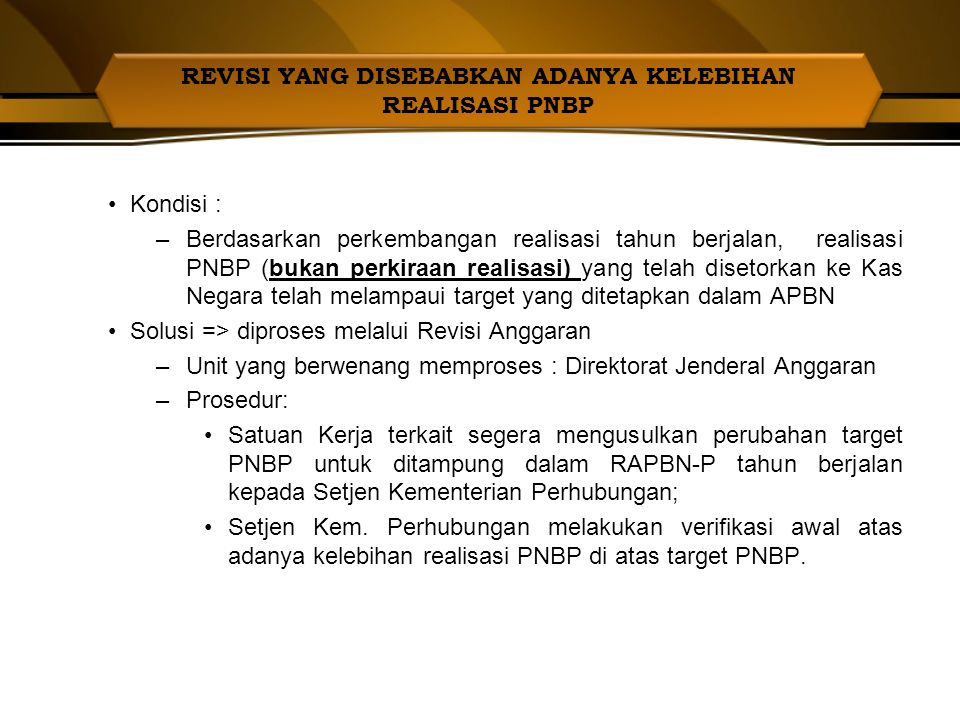 Solusi (lanjutan): –Prosedur (Lanjutan) : Direktorat Jenderal Anggaran akan memproses seluruh usulan RAPBN-P Kementerian/Lembaga sebagai bahan Nota Ke