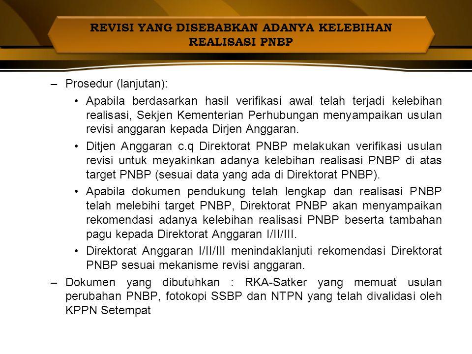 Kondisi : –Berdasarkan perkembangan realisasi tahun berjalan, realisasi PNBP (bukan perkiraan realisasi) yang telah disetorkan ke Kas Negara telah mel