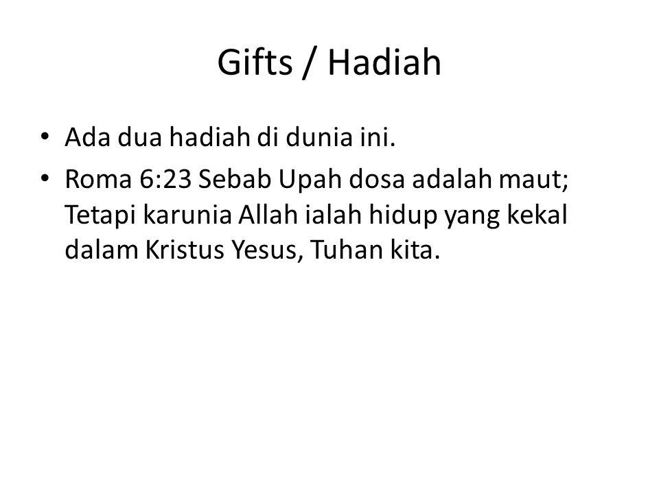Gifts / Hadiah Ada dua hadiah di dunia ini.