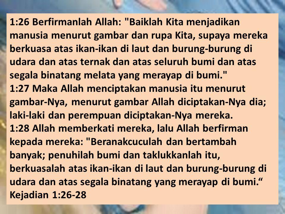 1:26 Berfirmanlah Allah: