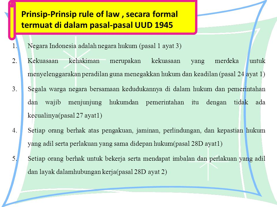 1.Negara Indonesia adalah negara hukum (pasal 1 ayat 3) 2.Kekuasaan kehakiman merupakan kekuasaan yang merdeka untuk menyelenggarakan peradilan guna m
