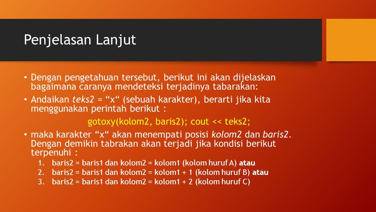Jalankan Source Code Berikut dan Amati #include using namespace std; //variabel global untuk menyimpan informasi //tombol yang ditekan INPUT_RECORD InRec; //fungsi delay(), digunakan untuk menunda proses eksekusi //selama beberapa millisecond #define delay Sleep //fungsi gotoxy(), digunakan untuk menempatkan kursor //pada posisi KOLOM dan BARIS void gotoxy(unsigned int kolom, unsigned int baris) { COORD posisi = {kolom,baris}; SetConsoleCursorPosition(GetStdHandle(STD_OUTPUT_HANDLE), posisi); } //fungsi kbhit(), digunakan untuk mendeteksi terjadinya //penekanan tombol.