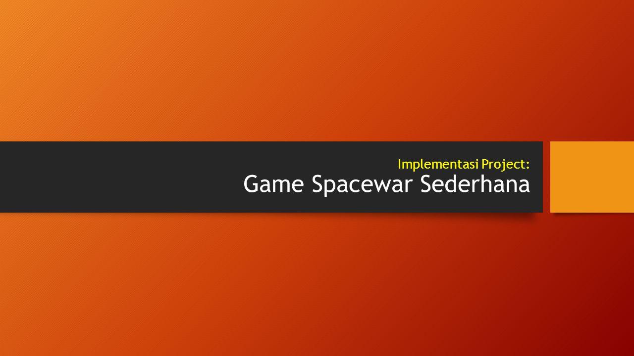 Contoh Game Sederhana Contoh dari implementasi collision detection adalah game spacewar.