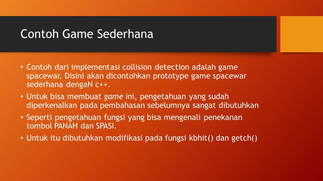 Contoh Game Sederhana Contoh dari implementasi collision detection adalah game spacewar. Disini akan dicontohkan prototype game spacewar sederhana den