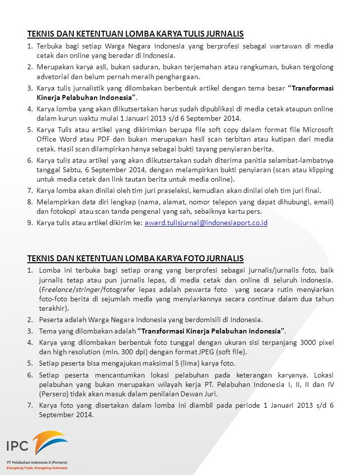 TEKNIS DAN KETENTUAN LOMBA KARYA TULIS JURNALIS 1.Terbuka bagi setiap Warga Negara Indonesia yang berprofesi sebagai wartawan di media cetak dan onlin