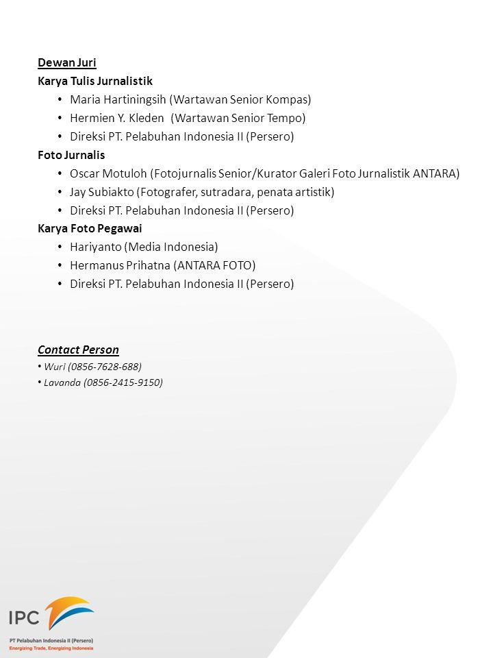 Dewan Juri Karya Tulis Jurnalistik Maria Hartiningsih (Wartawan Senior Kompas) Hermien Y. Kleden (Wartawan Senior Tempo) Direksi PT. Pelabuhan Indones