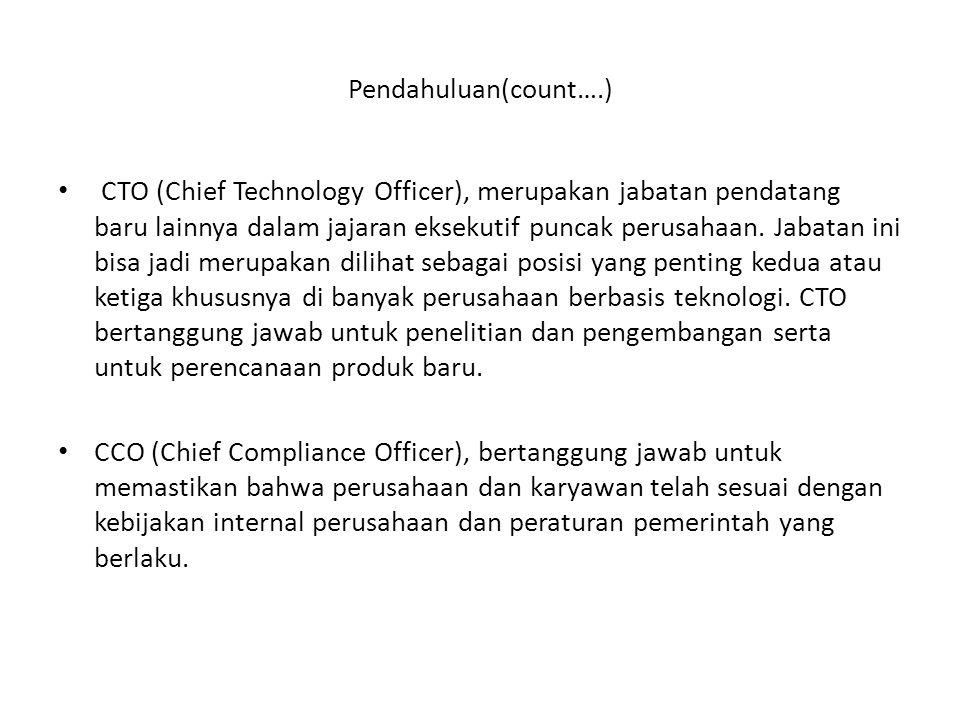 CTO (Chief Technology Officer), merupakan jabatan pendatang baru lainnya dalam jajaran eksekutif puncak perusahaan. Jabatan ini bisa jadi merupakan di