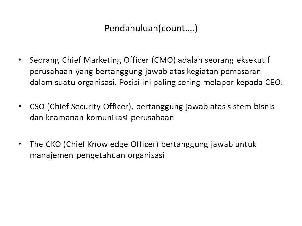 Pendahuluan(count….) Seorang Chief Marketing Officer (CMO) adalah seorang eksekutif perusahaan yang bertanggung jawab atas kegiatan pemasaran dalam su