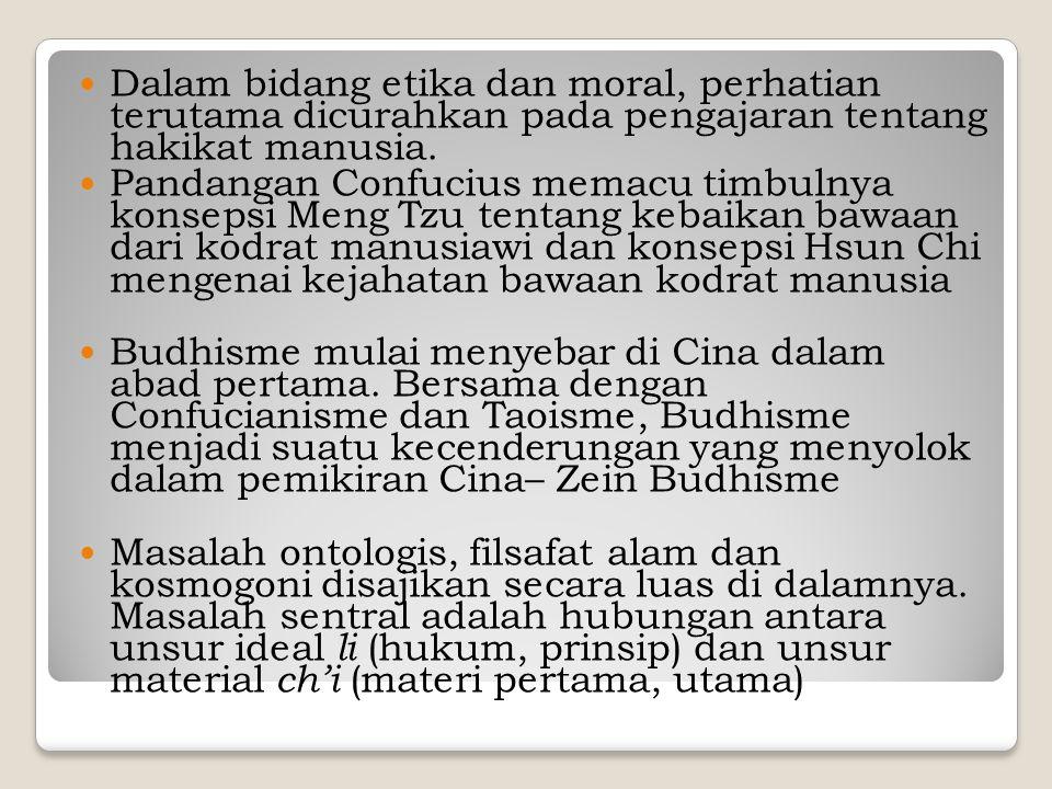 Dalam bidang etika dan moral, perhatian terutama dicurahkan pada pengajaran tentang hakikat manusia.