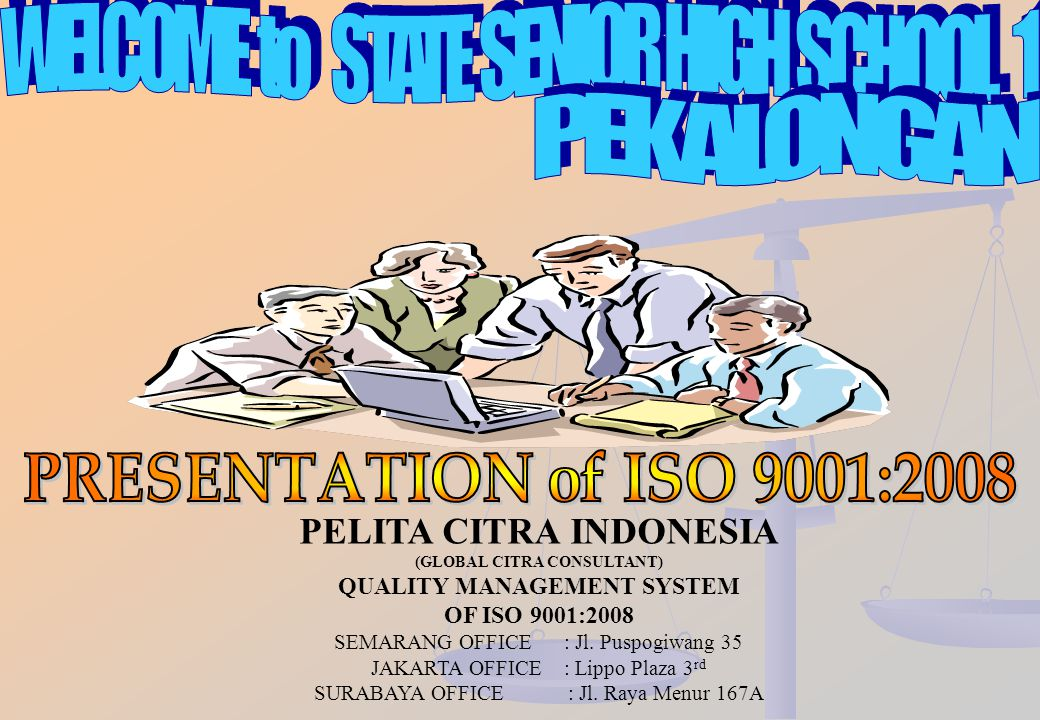 PELITA CITRA INDONESIA (GLOBAL CITRA CONSULTANT) QUALITY MANAGEMENT SYSTEM OF ISO 9001:2008 SEMARANG OFFICE : Jl.