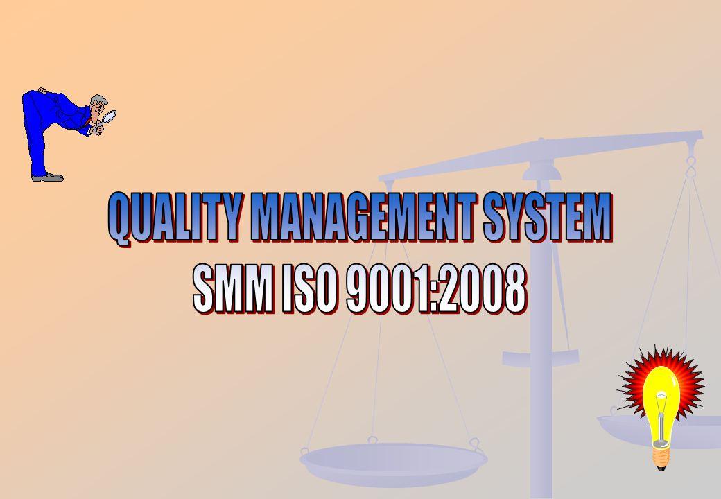  Sarana untuk menjamin tercapainya kepuasan pelanggan eksternal dan internal  Sarana untuk melaksanakan peraturan dan perundang-undangan yang berlak