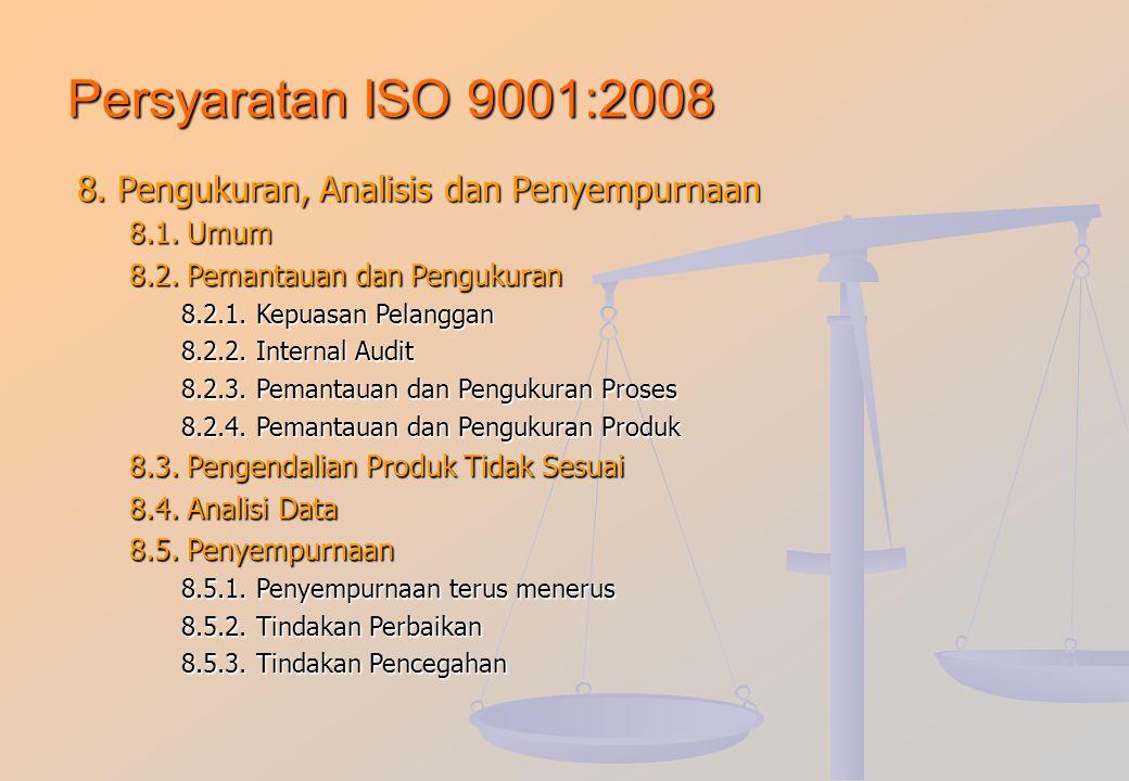 Persyaratan ISO 9001:2008 7. Realisasi Produk / Jasa 7.1. Perencanaan Realisasi KBM 7.2. Pelanggan – Kesesuaian Proses 7.2.1. Penetapan persyaratan te