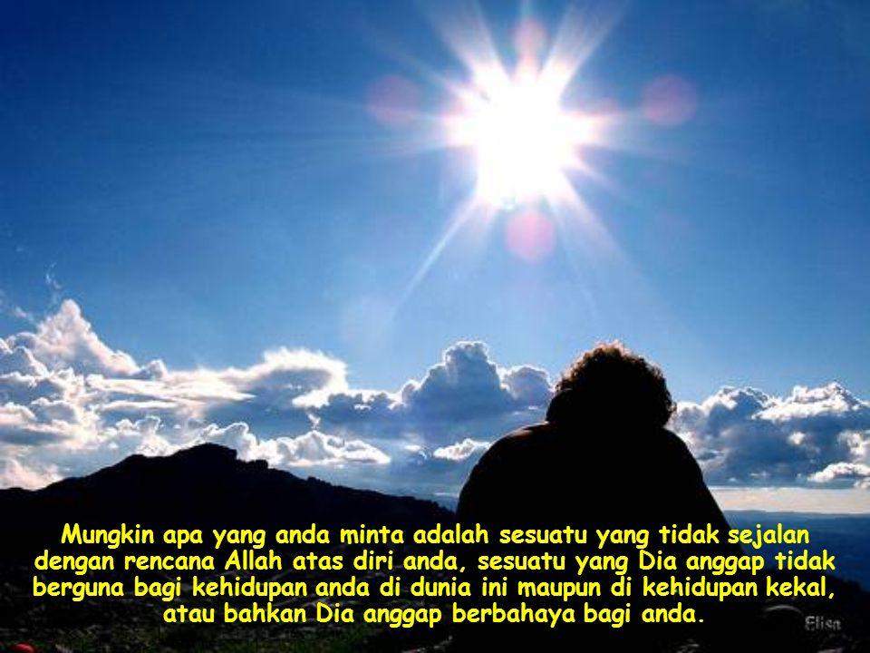 Contohnya, Yesus mengatakan bahwa kita akan mendapatkan apa yang kita minta bila kita tinggal di dalam diriNya , artinya di dalam kehendakNya.