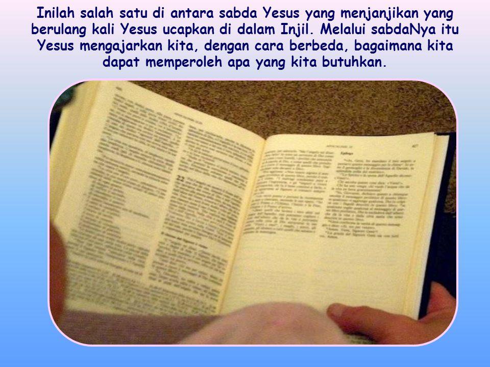 """""""Apa saja yang kalian minta kepada Bapa atas nama-Ku, akan diberikan Bapa kepadamu""""."""