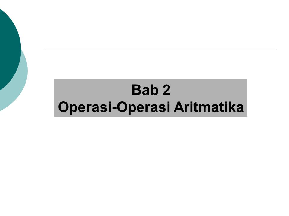Bab 2 Operasi-Operasi Aritmatika