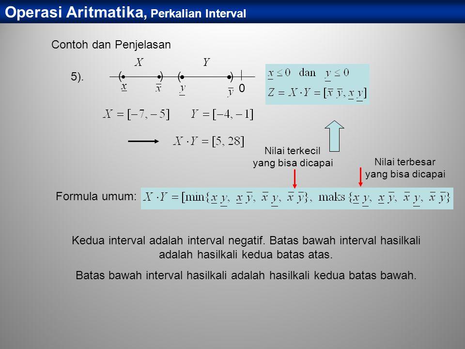 Operasi Aritmatika, Perkalian Interval Kedua interval adalah interval negatif. Batas bawah interval hasilkali adalah hasilkali kedua batas atas. Batas