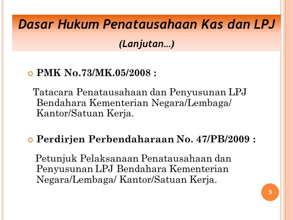 PMK No.73/MK.05/2008 : Tatacara Penatausahaan dan Penyusunan LPJ Bendahara Kementerian Negara/Lembaga/ Kantor/Satuan Kerja.