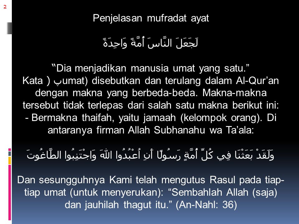 23 Hal ini pulalah yang diwasiatkan oleh Nabi Muhammad Shallallahu 'alaihi wa sallam.