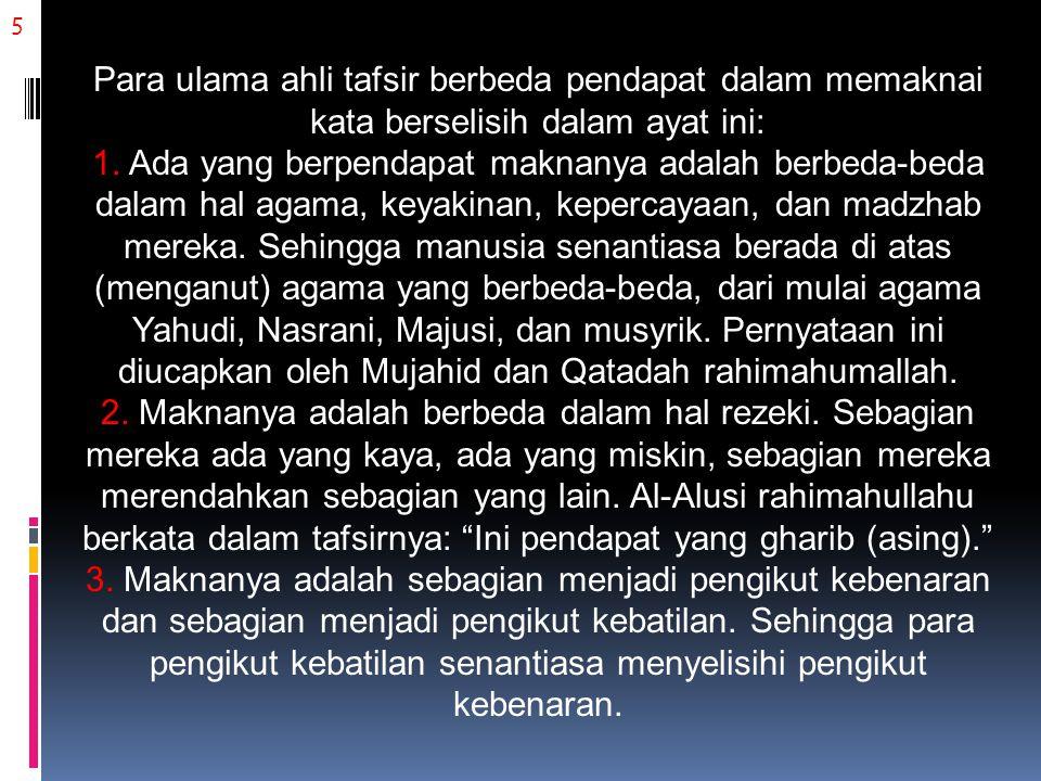 36 Ikhtilaf yang kita sebut ikhtilaf tanawwu', masing-masing dari kedua belah pihak benar tanpa diragukan.