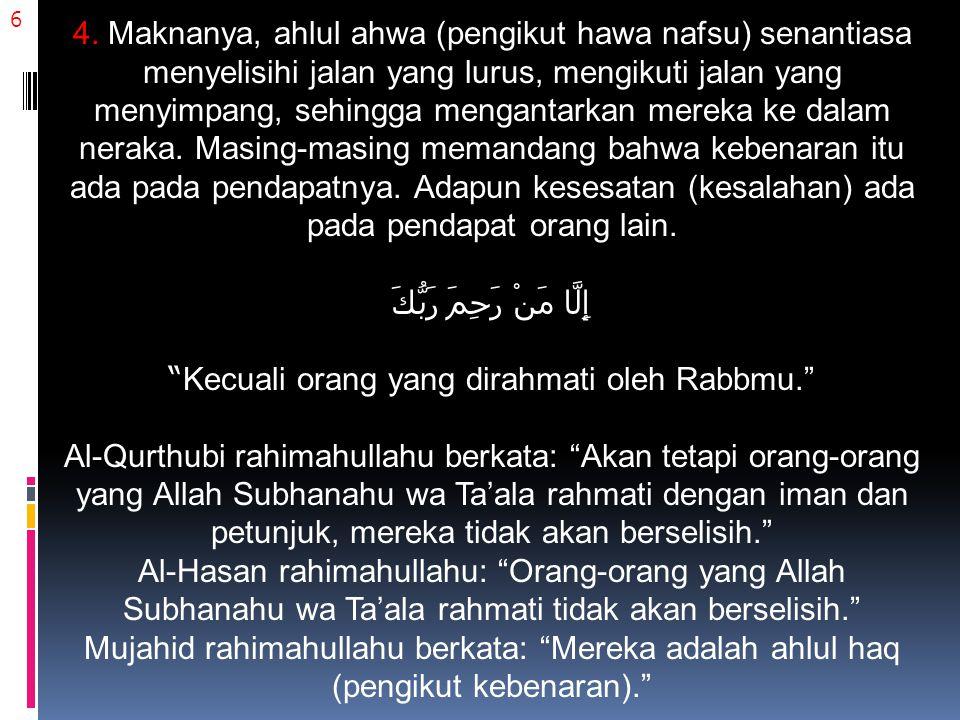 17 Termasuk karunia agung yang Allah Subhanahu wa Ta'ala anugerahkan kepada hamba-Nya adalah Allah l menurunkan syariat kepada mereka dengan sebuah agama terbaik dan termulia, yang paling bersih dan paling suci, yaitu agama Islam.